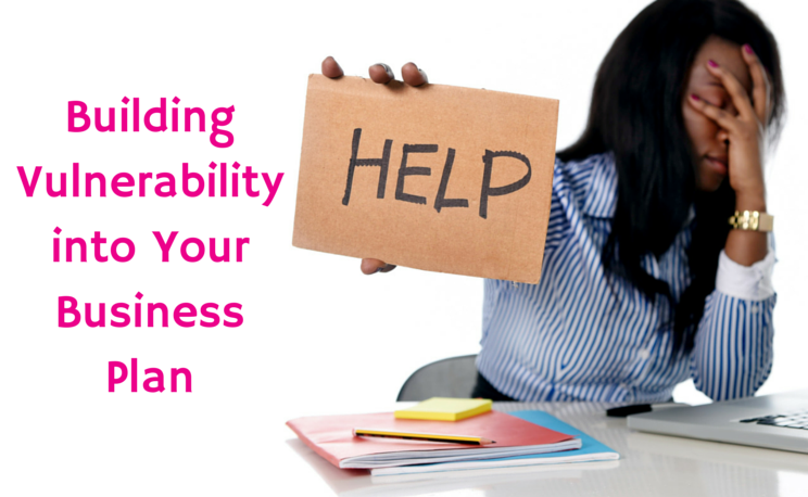 Building Vulnerability into your Business Plan
